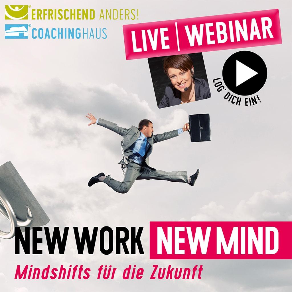 New Work –New Mind – Mindshifts für die Zukunft. Live-Webinar