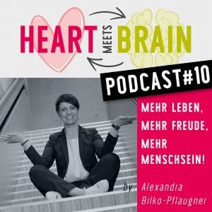 HEART meets BRAIN – PODCAST – Folge 10
