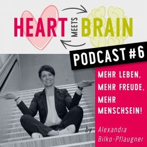 HEART meets BRAIN – PODCAST – Folge 6