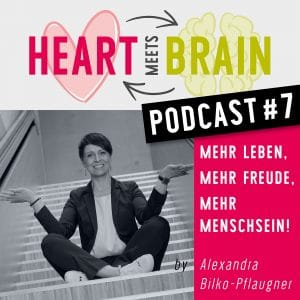 HEART meets BRAIN – PODCAST – Folge 7